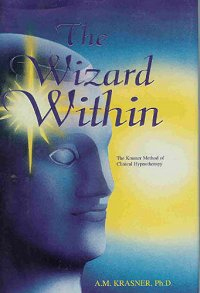 Discover the Wizard Within with A.M. Krasner & Roger Mooore ~ Hypnosis Health Info