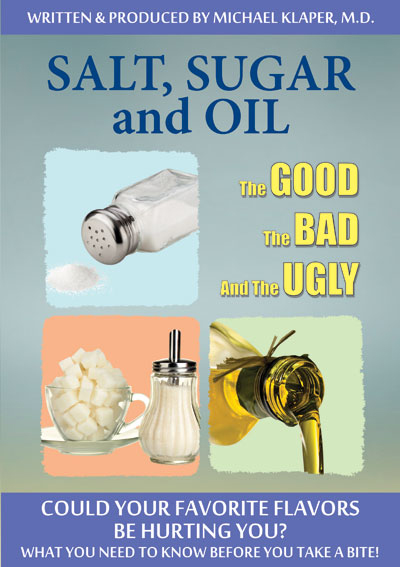 Salt, Sugar & Oil ~ Avoid!! Michael Klaper MD