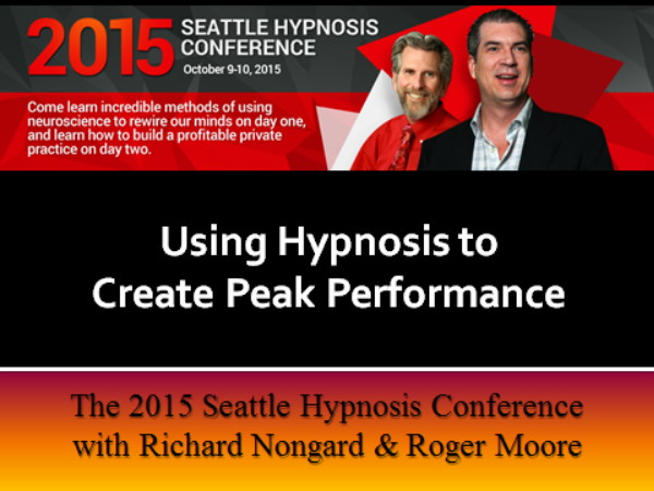 Using Hypnosis to Create Peak Performance with Richard Nongard & Roger Moore