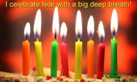 Celebrate fear ~ Becoming the Greatest Expression of You