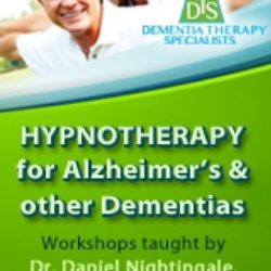 Hypnosis for Alzheimer's, other Dementias  and End of Life