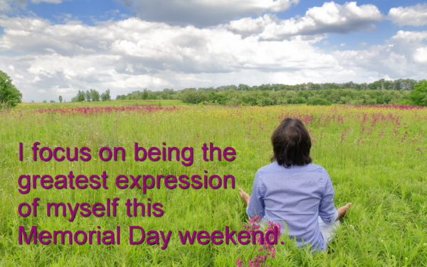 Be the Greatest Expression of You this Memorial Day Weekend