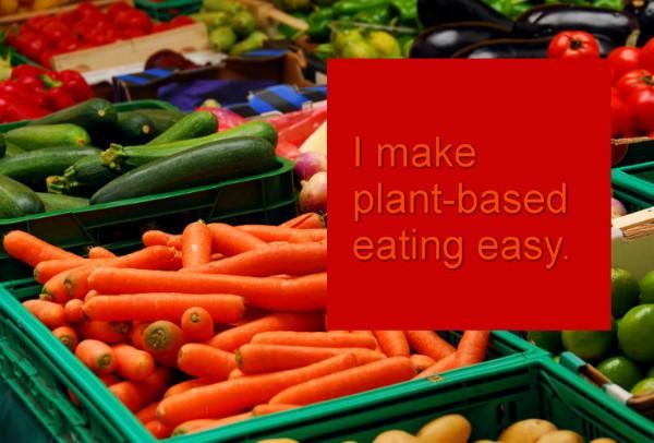 Make plant-based eating easy