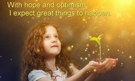 Hope and optimism ~ Becoming the Greatest Expression of You