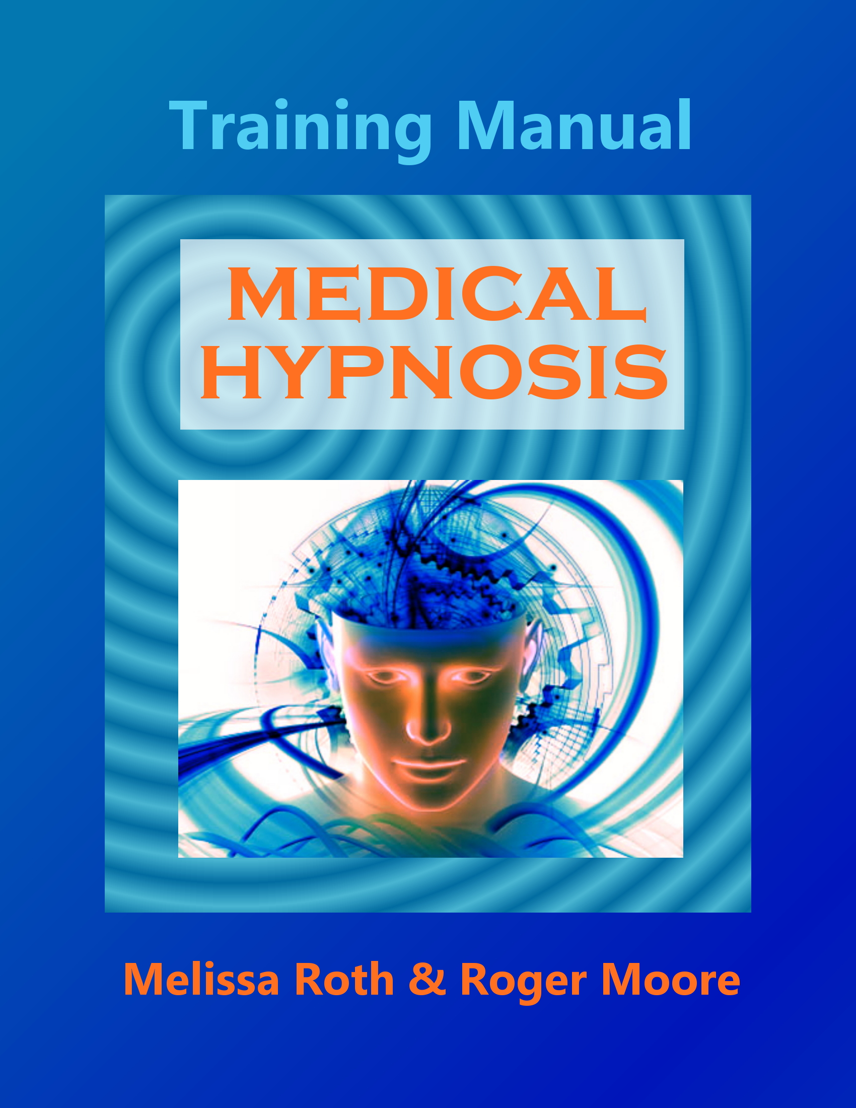 Medical Hypnotherapy Specialist eTraining Manual by Melissa Roth & Roger Moore
