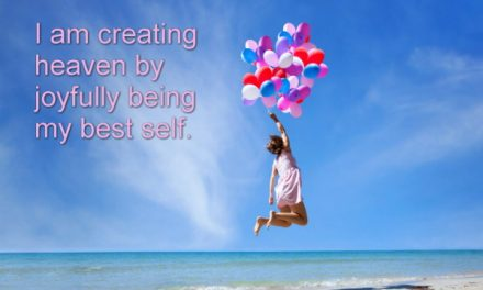 Are You Creating Hell Out Of Heaven? ~ Becoming the Greatest Expression of You