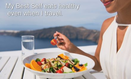 My Best Self eats healthy even when I travel ~ Becoming the Greatest Expression of You