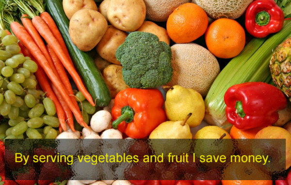 Vegetables and fruits are cheaper