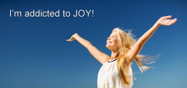Addicted to joy