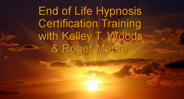 End-of-Life Hypnosis Certification with Kelley T. Woods & Roger Moore