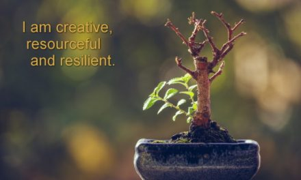Resilience ~ Becoming the Greatest Expression of You