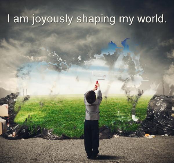 Shape the world around you
